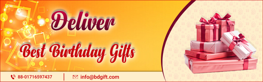 Deliver the Best Birthday Gifts to Your Loved Ones!!
